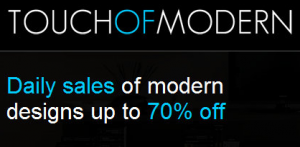 To be able to take advantage of Touch of Modern deals, sign up for a free email invitation to shop on the website. Only people who request invitations can receive discounts of up to 70% off Touch of Modern home decor products, including furniture. Earn additional discounts of up to $75 by getting friends to sign up on the website%(5).